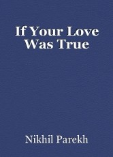 If Your Love Was True