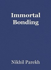 Immortal Bonding