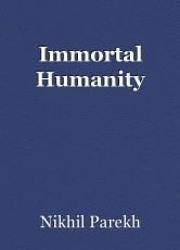 Immortal Humanity