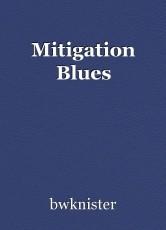 Mitigation Blues
