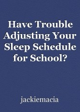 Have Trouble Adjusting Your Sleep Schedule for School? You're Not Alone, and There's Hope.
