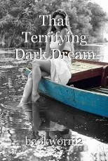 That Terrifying Dark Dream