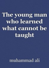 The young man who learned what cannot be taught