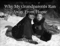 Why My Grandparents Ran Away From Home