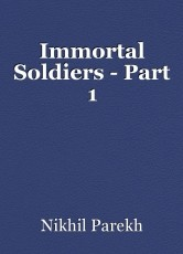 Immortal Soldiers - Part 1