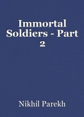 Immortal Soldiers - Part 2