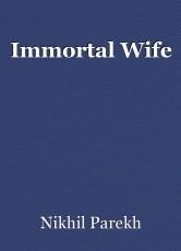 Immortal Wife