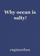 Why ocean is salty!