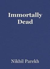 Immortally Dead