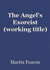 The Angel's Exorcist (working title)