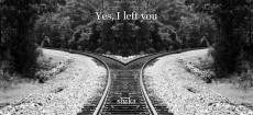 Yes, I left you