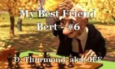 My Best Friend Bert - #6