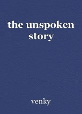 the unspoken story