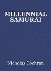 MILLENNIAL SAMURAI