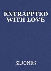 ENTRAPPTED WITH LOVE