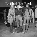 To Find Her Birth Mother