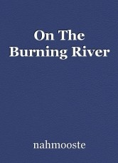 On The Burning River