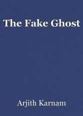 The Fake Ghost