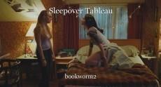 Sleepover Tableau