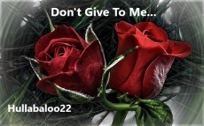 Don't Give To Me...