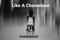 Like A Chameleon