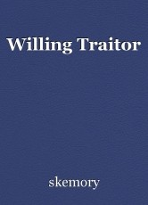 Willing Traitor