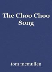 The Choo Choo Song