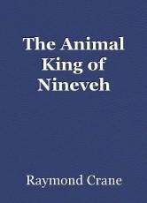 The Animal King of Nineveh