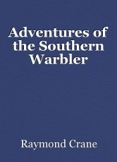 Adventures of the Southern Warbler