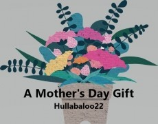 A Mother's Day Gift