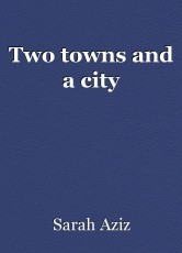 Two towns and a city