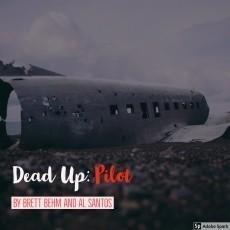 Dead Up Book 2: Pilot