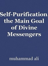 Self-Purification, the Main Goal of Divine Messengers