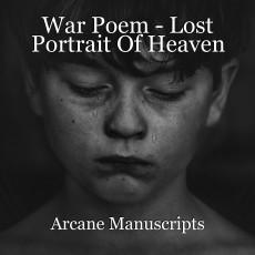 War Poem - Lost Portrait Of Heaven