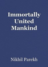 Immortally United Mankind