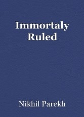 Immortaly Ruled