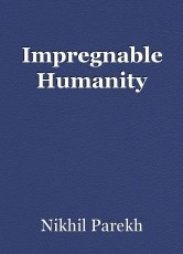 Impregnable Humanity