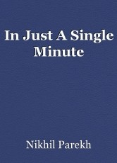 In Just A Single Minute