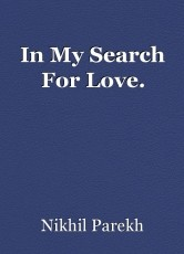 In My Search For Love.