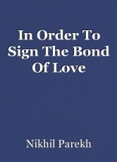 In Order To Sign The Bond Of Love