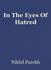 In The Eyes Of Hatred