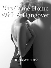 She Came Home With A Hangover