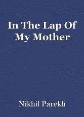 In The Lap Of My Mother