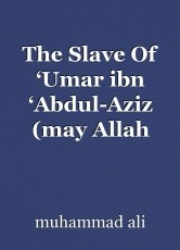The Slave Of 'Umar ibn 'Abdul-Aziz (may Allah have mercy on him)