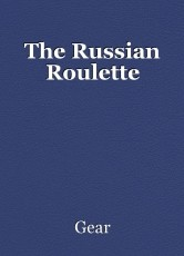 The Russian Roulette