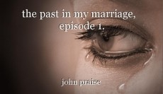 the past in my marriage,   episode 1.