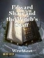 Edward Shaw and the Witch's Staff