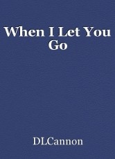 When I Let You Go