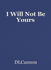 I Will Not Be Yours
