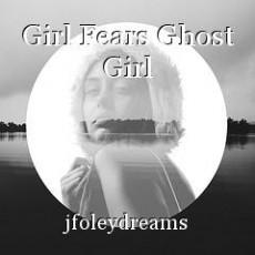Girl Fears Ghost Girl